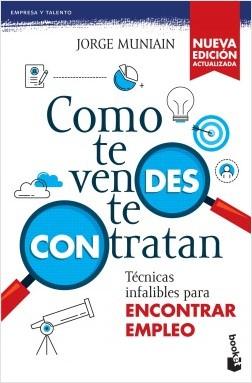 Como te vendes te contratan (Nueva edición) - Jorge Muniain Gómez | Planeta de Libros