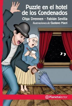Puzzle en el hotel de los condenados - Olga Drennen,Fabián Sevilla | Planeta de Libros
