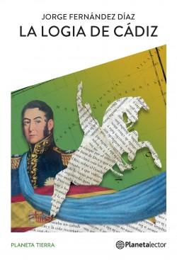 La logia de Cádiz - Jorge Fernández Díaz | Planeta de Libros