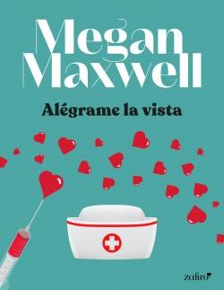 Alégrame la vista - Megan Maxwell | Planeta de Libros
