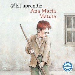 El aprendiz - Ana María Matute | Planeta de Libros