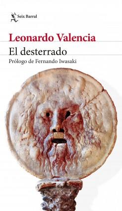 El desterrado - Leonardo Valencia | Planeta de Libros