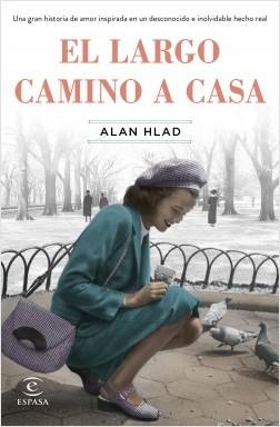 El largo camino a casa - Alan Hlad | Planeta de Libros
