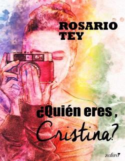 ¿Quién eres, Cristina? - Rosario Tey | Planeta de Libros