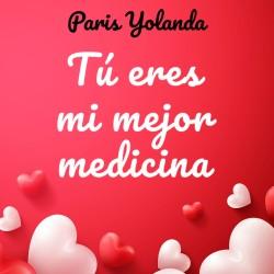 Tú eres mi mejor medicina - Paris Yolanda | Planeta de Libros