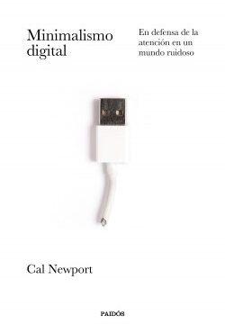 Minimalismo digital – Cal Newport   Descargar PDF