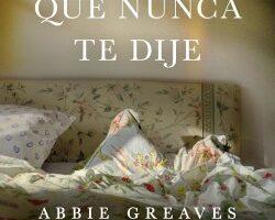 Las cosas que nunca te dije – Abbie Greaves | Descargar PDF