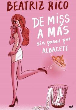 De miss a más sin sobrevenir por Albacete – Beatriz Rico | Descargar PDF