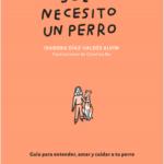 Solo necesito un perro – Isadora Díaz-Valdés,Catalina Bustos | Descargar PDF