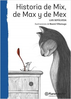 Historia de Mix, de Max y de Mex – Luis Sepúlveda   Descargar PDF