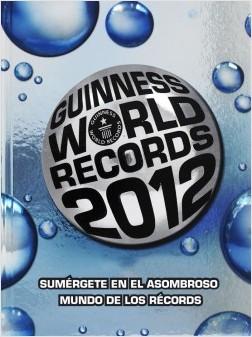 Guinness World Records 2012 - Guinness World Records | Planeta de Libros