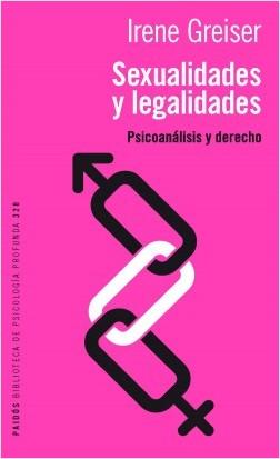 Sexualidades y legalidades - Irene Greiser | Planeta de Libros