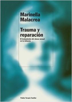 Trauma y reparación - Marinella Malacrea | Planeta de Libros