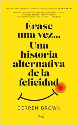 Érase una vez... Una historia alternativa de la felicidad - Derren Brown | Planeta de Libros