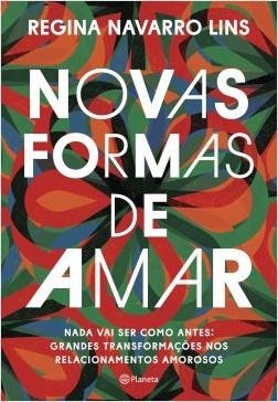 Novas formas de amar - Regina Navarro Lins | Planeta de Libros