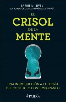 El crisol de la mente - Barrie M. Biven,Homero de la Garza,María Garza Quiroga | Planeta de Libros