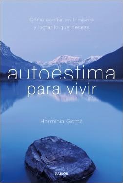 Autoestima para vivir - Hermínia Gomà | Planeta de Libros