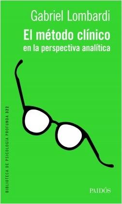 El método clínico en la perspectiva analítica - Gabriel Lombardi | Planeta de Libros