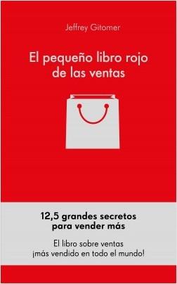 El pequeño libro rojo de las ventas - Jeffrey Gitomer | Planeta de Libros
