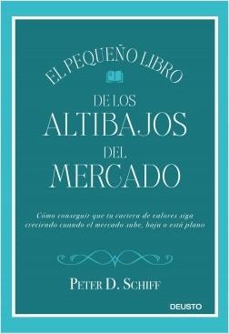 El pequeño libro de los altibajos del mercado - Peter D. Schiff | Planeta de Libros
