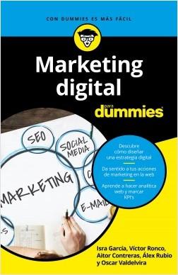 Marketing digital para Dummies - Isra García,Victor Ronco Viladot,Aitor Contreras Navarro,Alejandro Rubio Navalón,Oscar Valdelvira Gimeno | Planeta de Libros