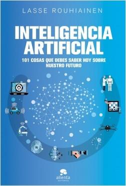 Inteligencia artificial - Lasse Rouhiainen | Planeta de Libros