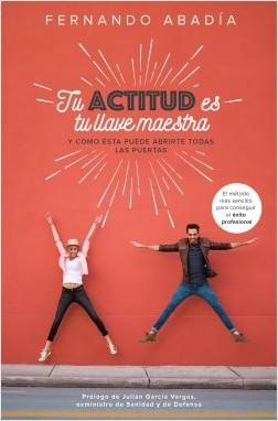 Tu actitud es tu llave maestra - Fernando Abadía Hernández | Planeta de Libros