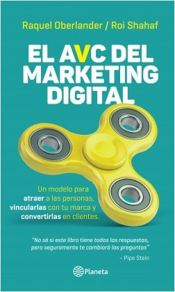 El avc del marketing digital - Raquel Oberlander,Roi Shahaf | Planeta de Libros
