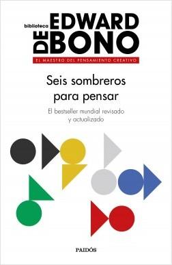 Seis sombreros para pensar - Edward de Bono | Planeta de Libros
