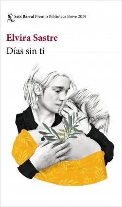 Días sin ti - Elvira Sastre | Planeta de Libros