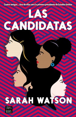 Las candidatas - Sarah Watson | Planeta de Libros