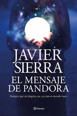 El mensaje de Pandora - Javier Sierra | Planeta de Libros