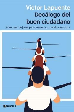 Decálogo del buen ciudadano - Víctor Lapuente | Planeta de Libros