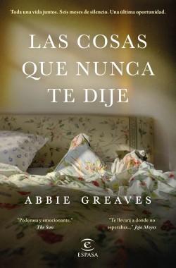 Las cosas que nunca te dije - Abbie Greaves | Planeta de Libros
