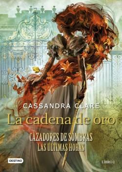 La cadena de oro - Cassandra Clare | Planeta de Libros