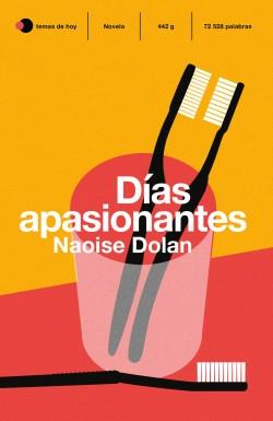 Días apasionantes - Naoise Dolan | Planeta de Libros