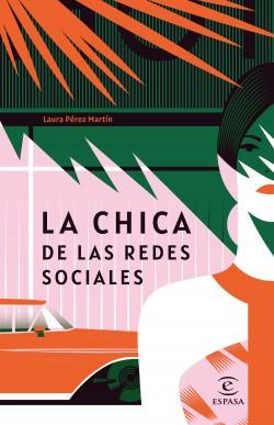 La chica de las redes sociales - Laura Pérez Martín | Planeta de Libros