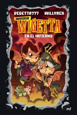 Universo Wigetta 1. En el infierno - Vegetta777 y Willyrex | Planeta de Libros