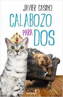 Calabozo para dos - Javier Casino | Planeta de Libros