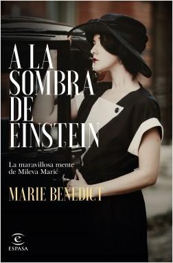 A la sombra de Einstein - Marie Benedict | Planeta de Libros