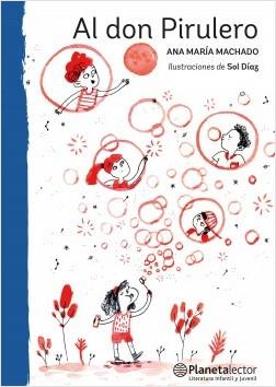 Al don Pirulero - ANA MARIA MACHADO | Planeta de Libros