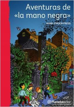 Aventuras de la mano negra - Hans Jürgen Press | Planeta de Libros