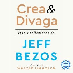 Crea y divaga - Jeff Bezos   Planeta de Libros