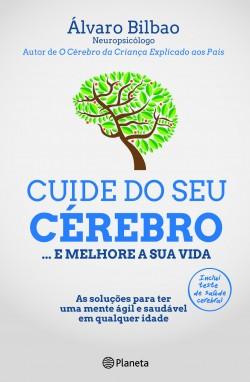 Cuide do Seu Cérebro - Álvaro Bilbao   Planeta de Libros