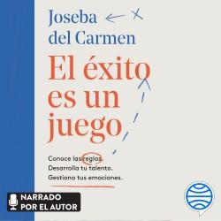 El éxito es un juego - Joseba del Carmen | Planeta de Libros