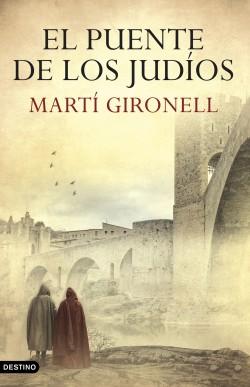 El puente de los judíos - Martí Gironell   Planeta de Libros