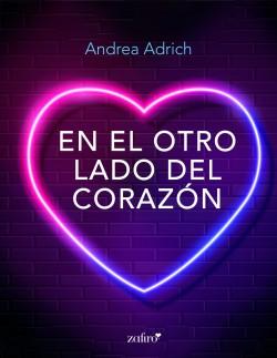 En el otro lado del corazón - Andrea Adrich | Planeta de Libros