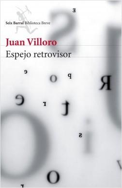 Espejo retrovisor - Juan Villoro | Planeta de Libros
