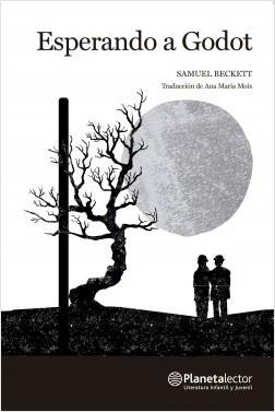 Esperando a Godot - Samuel Beckett | Planeta de Libros