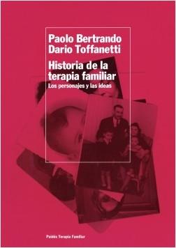 Historia de la terapia familiar - Dario Toffanetti,Paolo Bertrando | Planeta de Libros